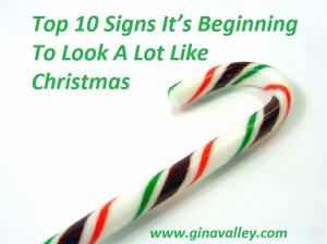 Humor Funny Humorous Family Life Love Laugh Laughter Parenting Mom Moms Dad Dads Parenting Child Kid Kids Children Son Sons Daughter Daughters Brother Brothers Sister Sisters Grandparent Grandma Grandpa Grandparents Grandfather Grandmother Parenting Gina Valley Totally Top 10 Signs It's Beginning To Look A Lot Like Christmas
