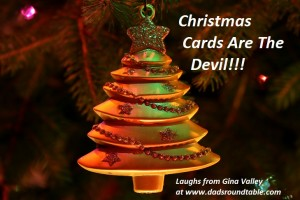 Humor Funny Humorous Family Life Love Laugh Laughter Parenting Mom Moms Dad Dads Parenting Child Kid Kids Children Son Sons Daughter Daughters Brother Brothers Sister Sisters Grandparent Grandma Grandpa Grandparents Grandfather Grandmother Parenting Gina Valley Totally Christmas Cards Are The Devil Crafts