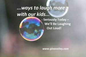 Humor Funny Humorous Family Life Love Laugh Laughter Parenting Mom Moms Dad Dads Parenting Child Kid Kids Children Son Sons Daughter Daughters Brother Brothers Sister Sisters Grandparent Grandma Grandpa Grandparents Grandfather Grandmother Parenting Gina Valley Seriously Today – We'll Be Laughing Out Loud #DadChat Twitter Chat