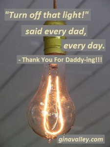 Humor Funny Humorous Family Life Love Laugh Laughter Parenting Mom Moms Dad Dads Parenting Child Kid Kids Children Son Sons Daughter Daughters Brother Brothers Sister Sisters Grandparent Grandma Grandpa Grandparents Grandfather Grandmother Parenting Gina Valley Thank You For Daddy-ing Father's Day