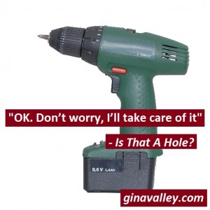 Humor Funny Humorous Family Life Love Laugh Laughter Parenting Mom Moms Dad Dads Parenting Child Kid Kids Children Son Sons Daughter Daughters Brother Brothers Sister Sisters Grandparent Grandma Grandpa Grandparents Grandfather Grandmother Parenting Gina Valley Is That A Hole? DIY