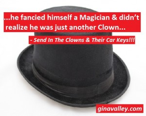 Humor Funny Humorous Family Life Love Laugh Laughter Parenting Mom Moms Dad Dads Parenting Child Kid Kids Children Son Sons Daughter Daughters Brother Brothers Sister Sisters Grandparent Grandma Grandpa Grandparents Grandfather Grandmother Parenting Gina Valley Send In The Clowns & Their Car Keys!!!