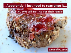 Funny Humor Food http://ginavalley.com/  NO ONE Will Do THIS For Their Family  – Read & Laugh All About It!