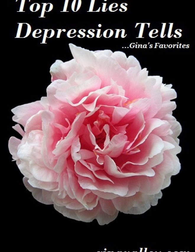 Top 10 Lies Depression Tells …Gina's Favorites