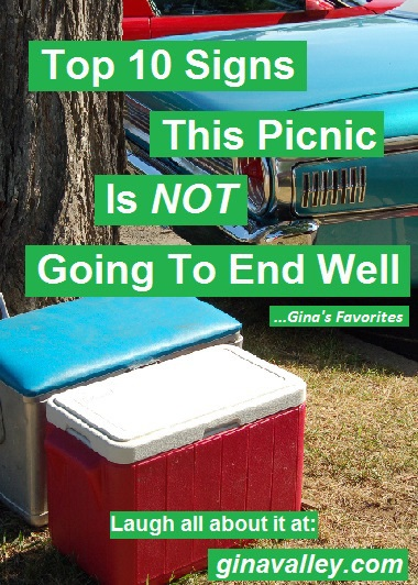 Humor Funny Humorous Family Life Love Laugh Laughter Parenting Mom Moms Dad Dads Parenting Child Kid Kids Children Son Sons Daughter Daughters Brother Brothers Sister Sisters Grandparent Grandma Grandpa Grandparents Grandfather Grandmother Parenting Gina Valley Top 10 Signs This Picnic Is NOT Gonna End Well ...Gina's Favorites