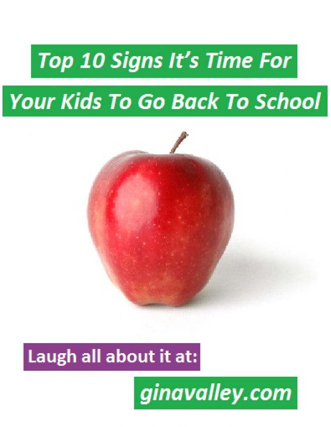 Top 10 Signs It's Time For Your Kids To Go Back To School