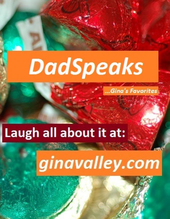 DadSpeaks …Gina's Favorites