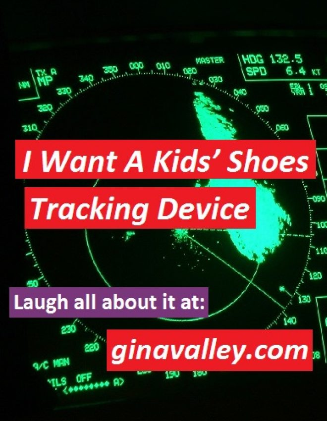 I Want A Kids' Shoes Tracking Device