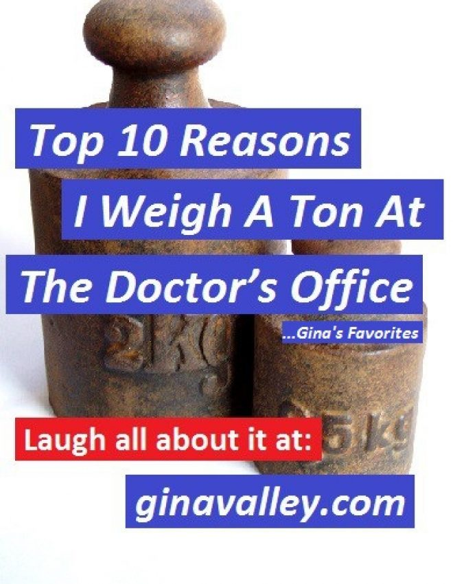 Top 10 Reasons I Weigh A Ton At The Doctor's