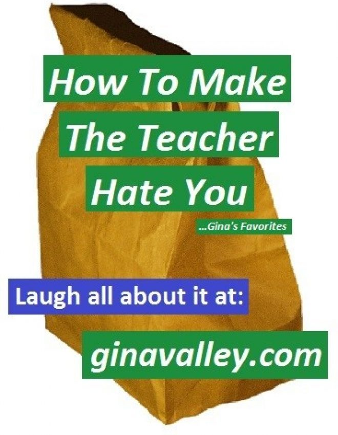 Make The Teacher Hate You