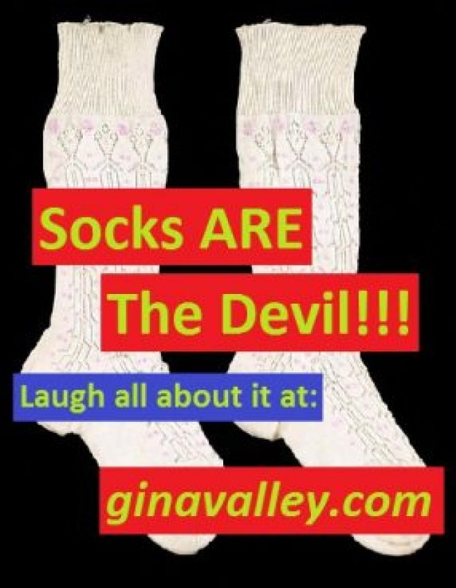Socks ARE The Devil!!!