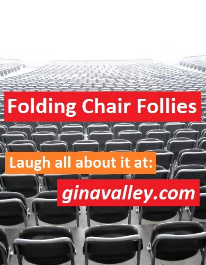 Folding Chair Follies