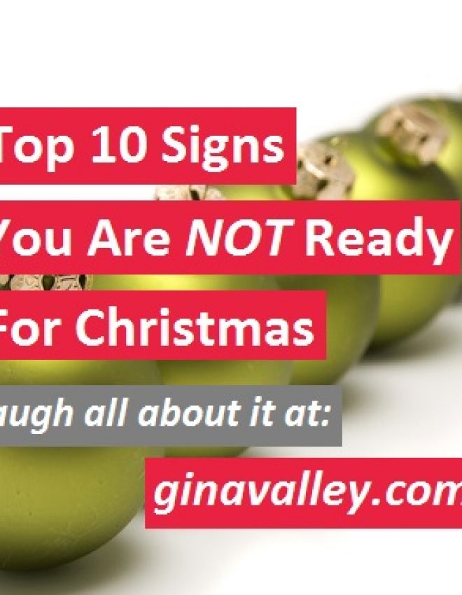 Top 10 Signs You Are NOT Ready For Christmas