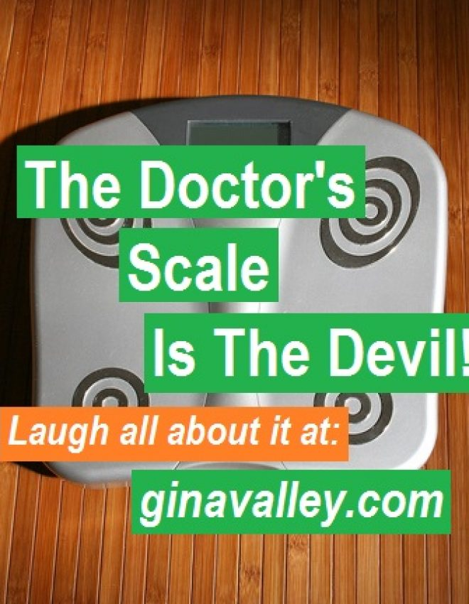 The Doctor's Scale Is The Devil!!!
