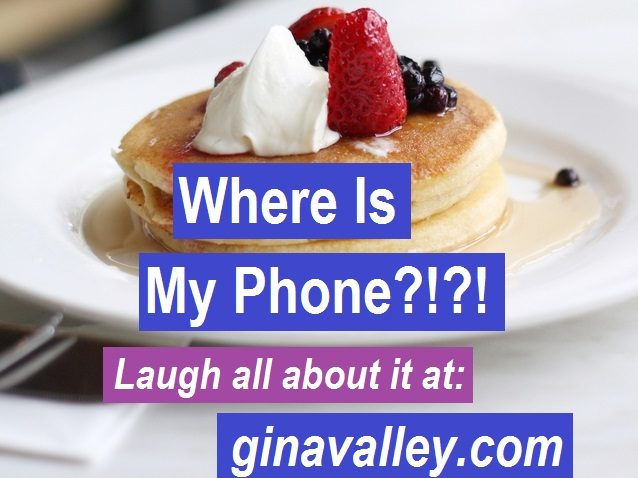 Humor Funny Humorous Family Life Love Laugh Laughter Parenting Mom Moms Dad Dads Parenting Child Kid Kids Children Son Sons Daughter Daughters Brother Brothers Sister Sisters Grandparent Grandma Grandpa Grandparents Grandfather Grandmother Parenting Gina Valley Where Is My Phone?!?! Cellphone memory